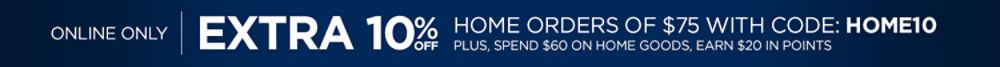 Extra 10% off $75+ with code HOME10