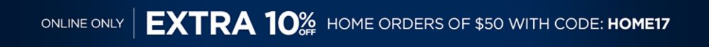Extra 10% off $50+ with code HOME17