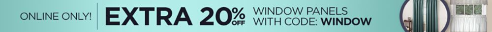 Extra 20% off window panels with code WINDOW
