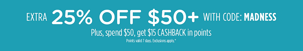 Midsummer Madness Extra 25% off $50+ with code: MADNESS  + Spend $15, get $15 CASHBACK in points