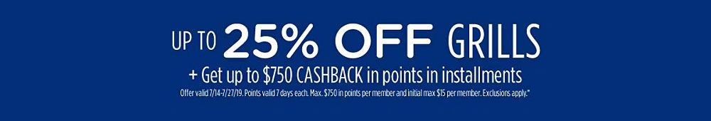Up to 25% off grills + Get up to $750 CASHBACK in points in installments