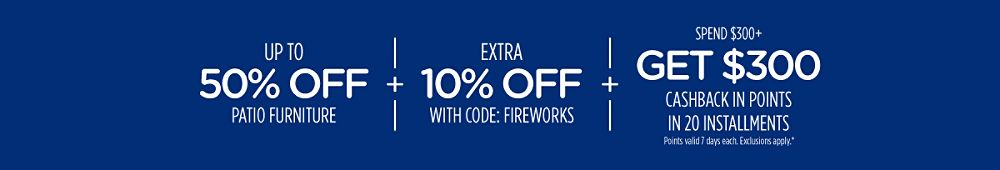 Up to 50% off patio furniture  + Spend $300+, get $300 CASHBACK in points in 20 installments