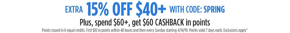 Extra 15% off $40+ with code: SPRING + Spend $60+, get $60 CASHBACK in points