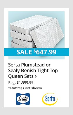 Serta Plumstead or Sealy Benish Tight Top Queen Sets $647.99