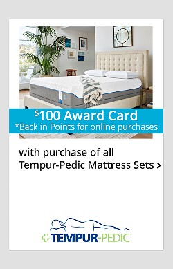 $100 Back in Points with Purchase of All Tempur-Pedic Mattress Sets