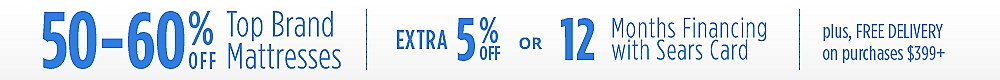 50-60% off top mattress brands + extra 5% off or 12 months special financing +free delivery on $399 or more