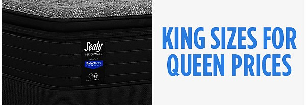 King sizes for Queen Prices