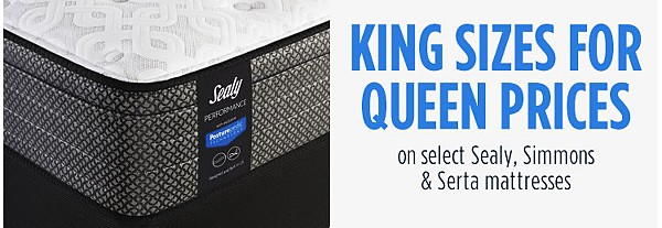 King Sizes for Queen Prices on select Sealy, Simmons & Serta mattresses