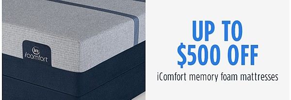 Up to $500 off iComfort memory foam mattresses