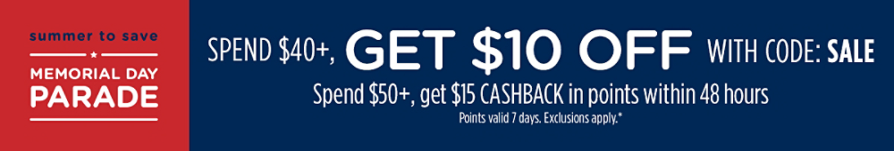 Spend $40+, GET $10 OFF with code: SALE + Spend $50+, GET $15 CASHBACK in points within 48 hours | Points valid 7 days. Exclusions apply.*