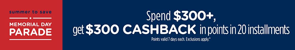 Spend $300+, get $300 CASHBACK in points in 10 installments