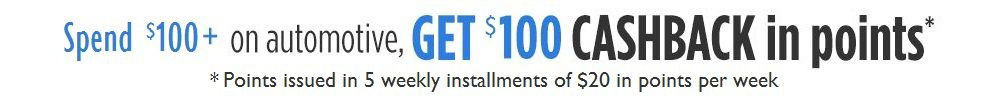 Spend $100+ on Automotive sold by Sears, GET $100 Cashback in points.