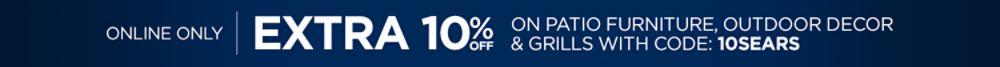 Online Only!  10% Off Patio Furniture, Outdoor Decor & Grills with Coupon Code 10SEARS
