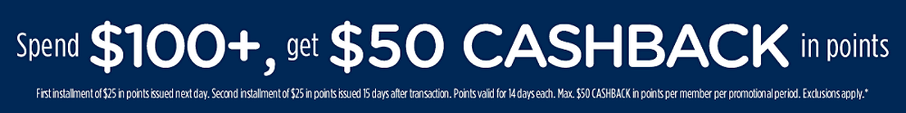 Spend $100+, get $50 CASHBACK in points