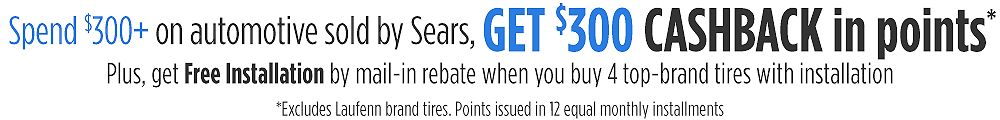 Spend $300+ on automotive sold by Sears, Get $300 CASHBACK in points