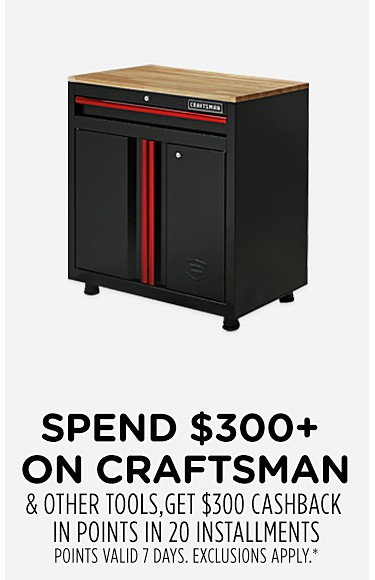Spend $300+ on Craftsman & other tools, get $300 CASHBACK in points in 20 installments