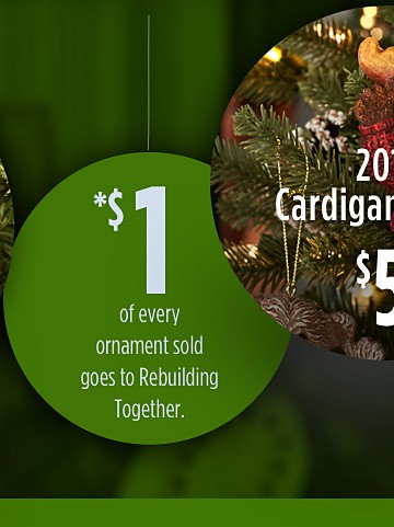 $1 of every ornament sold goes to Rebuilding Together