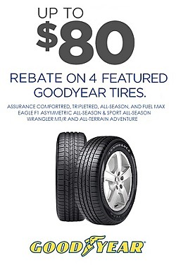 Up to $80 rebate on 4 Featured Goodyear tires.  See rebate form for details