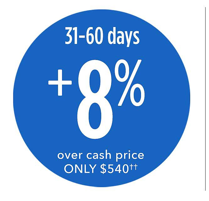31-60 days plus 8% over cash price only $540