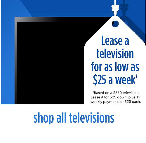 Lease a telivision for as low as $25 a week | Based on a $550 television Lease it for $25 down, plus 19 weekly payments, plus applicable taxes | shop all televisions