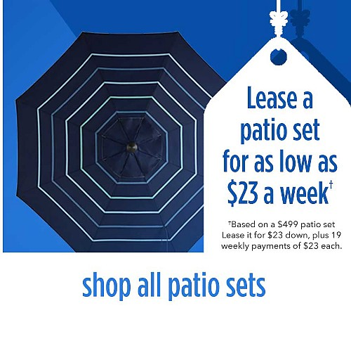 Lease a patio set for as low as $21 a week | Based on a $499 patio set Lease it for $23 down, plus 19 weekly payments, plus applicable taxes | shop all patio sets