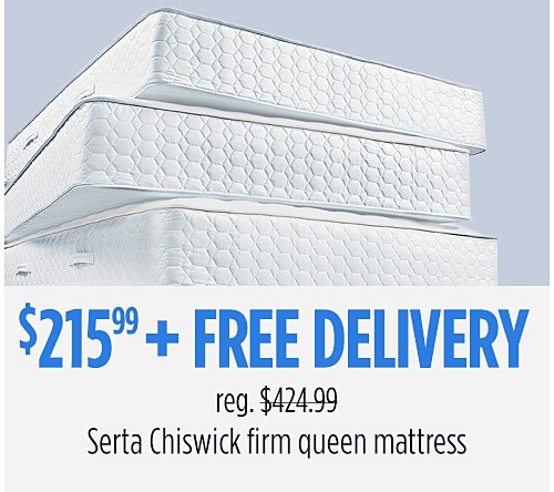 $215.99 Serta Chiswick Queen Mattress + Free Delivery