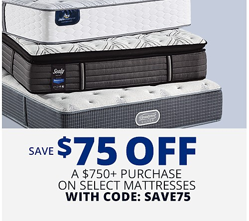 Save $75 off $750+ purchase on select mattresses with code:  SAVE75