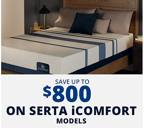 Save Up to $800 on Serta iComfort Models