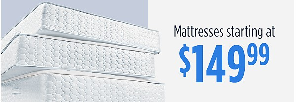 Mattresses starting at $149.99