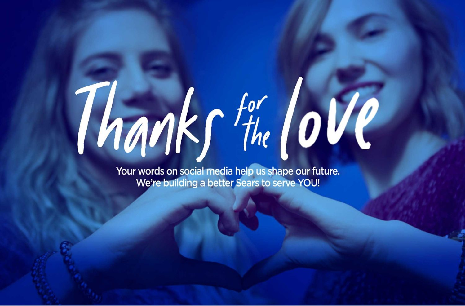 Thanks for the Love | We're building a better Sears to serve YOU!