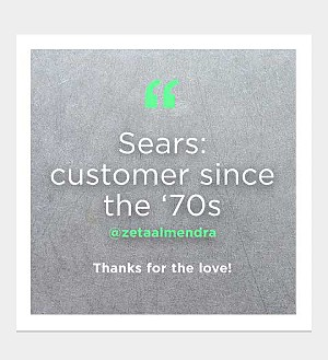 Sears: Customer since the '70s @zetaalmendra  | Thanks for the love!