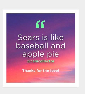 Sears is like baseball and apple pie @camcollector  | Thanks for the love!