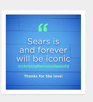 Sears is and forever will be iconic @christopherrulesdaworld  | Thanks for the love!