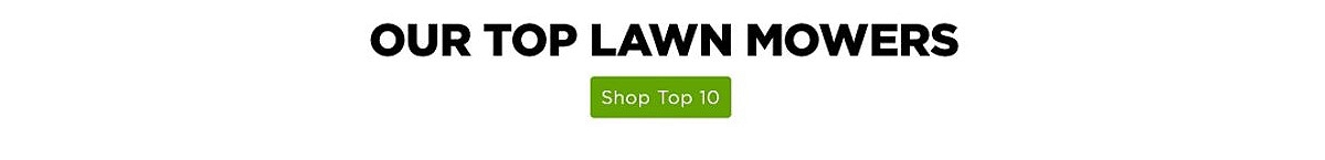 OUR TOP LAWN MOWERS FOR 2017