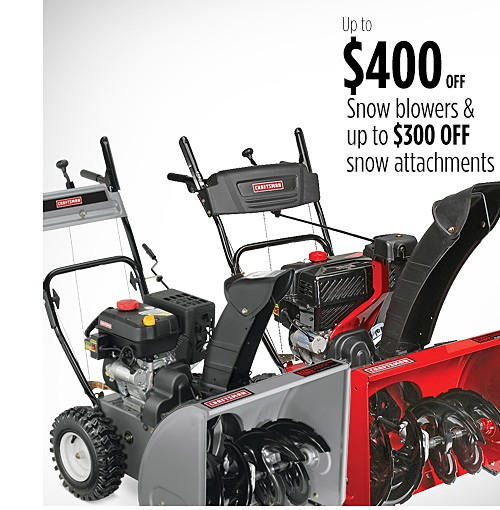 Up to $400 off snow blowers | Up to $300 off snow attachments