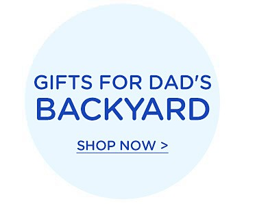 Shop gifts for dad's backyard