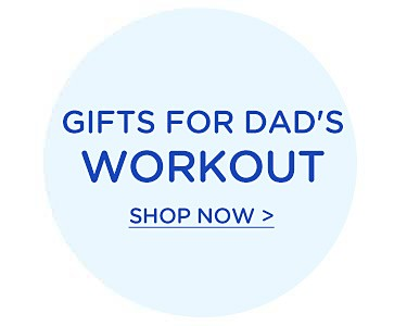 Shop gifts for dad's workout