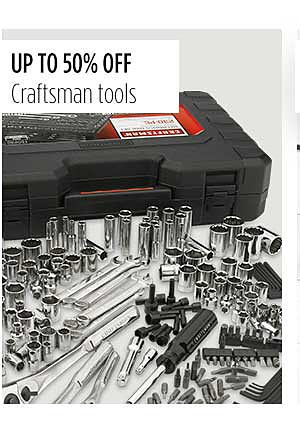 Up to 50% Off Craftsman Tools