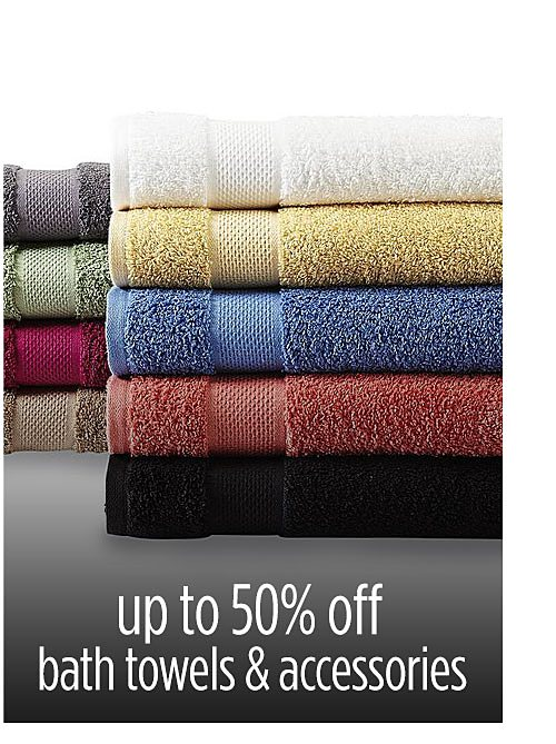 Up to 50% off bath towels & accessories