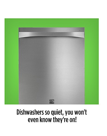 Dishwashers so quiet, you won't even know they're on!