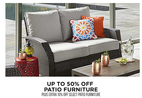 Up to 50% off patio furniture + an extra 10% off select patio furniture