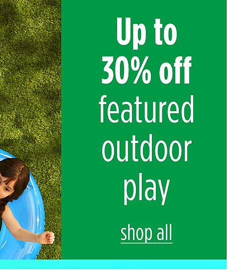 Up to 30% off featured outdoor play