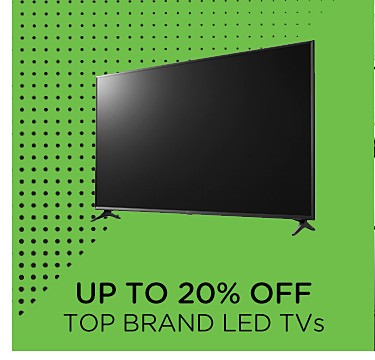 Up to 20% off top brand LED TVs