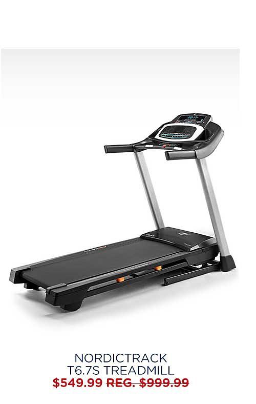 NordicTrack T6.7S Treadmill $549.99