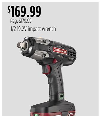 "Craftsman 1/2"" 19.2V Impact Wrench $169.99"
