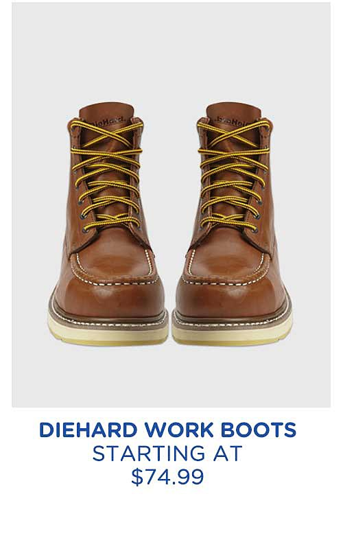 DieHard work boots starting at $74.99