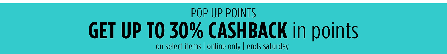 Get up to 30% CASHBACK in Points