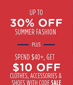 Up to 30% summer fashions
