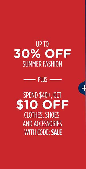 Up to 30% off summer fashions