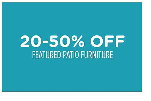 20-50% off featured Patio Furniture